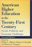American Higher Education in the Twenty-First Century : Social, Political, and Economic Challenges, Altbach, Philip G. and Berdahl, Robert Oliver, 0801880343