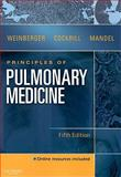 Principles of Pulmonary Medicine, Weinberger, Steven E. and Cockrill, Barbara A., 1416050345