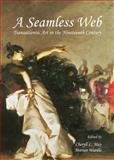 A Seamless Web : Transatlantic Art in the Nineteenth Century, May, Cheryll, 1443850349