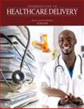 Introduction to Healthcare Delivery 2nd Edition