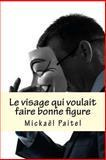 Le Visage Qui Voulait Faire Bonne Figure, Mickael Paitel, 1482770342