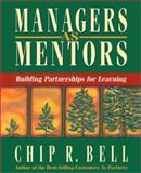 Managers as Mentors, Chip R. Bell, 1576750345