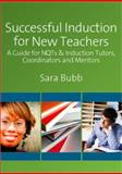 Successful Induction for New Teachers : A Guide for NQTs and Induction Tutors, Coordinators and Mentors, Bubb, Sara, 1847870341