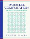 Parallel Computation : Models and Methods, Akl, Selim G., 0131470345