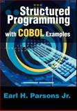Structured Programming with Cobol Examples, Earl H Parsons, 0595650341