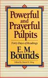 Powerful and Prayerful Pulpits : Forty Days of Readings, Bounds, E. M., 0801010349