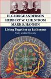 Living Together as Lutherans, H. George Anderson and Herbert W. Chilstrom, 0806680342