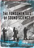 The Fundamentals of Sound Science (First Edition), Borovitskaya, Elena, 1626610347