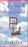 Flying to Disneyland, Fox, Jane, 1770090347