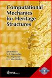 Computational Mechanics for Heritage Structures, Leftheris, B. and Stavroulaki, M. E., 1845640349