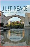 Just Peace : How Wars Should End, Fixdal, Mona, 0230600344