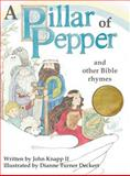 A Pillar of Pepper and Other Bible Rhymes, Ii John Knapp, 091229034X