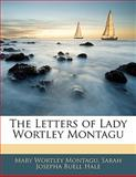 The Letters of Lady Wortley Montagu, Mary Wortley Montagu and Sarah Josepha Buell Hale, 1142870340