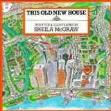 This Old New House, Sheila McGraw, 1550370340