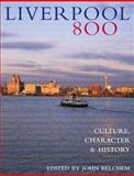 Liverpool 800 : Culture, Character, History, , 1846310342