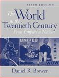 The World in the Twentieth Century : From Empires to Nations, Brower, Daniel R., 0130600342