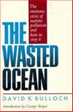 The Wasted Ocean, David K. Bulloch, 1558210342