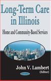 Long Term Care in Illinois, Lambert, John V., 1594540349