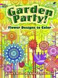 Garden Party!, Robin J. Baker and Kelly A. McElwain, 0486480356