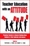 Teacher Education with an Attitude : Preparing Teachers to Educate Working-Class Students in Their Collective Self-Interest, , 0791470350