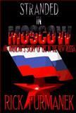 Stranded in Moscow, Rick Furmanek, 0965570355