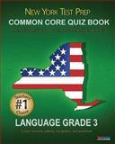 NEW YORK TEST PREP Common Core Quiz Book Language Grade 3, Test Master Press New York Staff, 1482630354