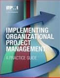 Implementing Organizational Project Management, Project Management Institute, 1628250356