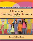 A Course for Teaching English Learners, Diaz-Rico, Lynne T., 0132490358