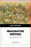 Imaginative Writing : The Elements of Craft, Burroway, Janet, 0205750354