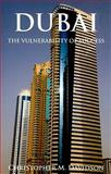 Dubai : The Vulnerability of Success, Davidson, Christopher, 0231700350
