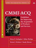 CMMI-ACQ : Guidelines for Improving the Acquisition of Products and Services, Gallagher, Brian P. and Phillips, Mike, 0321580354