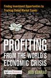 Profiting from the World's Economic Crisis, Bud Conrad, 0470460350