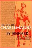 Life of Charlemagne, Einhard, 047206035X