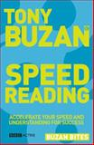 Speed Reading : Accelerate Your Speed and Understanding for Success, Buzan, Tony, 0563520353