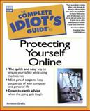 Complete Idiot's Guide to Protecting Yourself Online, Preston Gralla, 0789720353