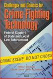 Challenges and Choices for Crime-Fighting Technology, William Schwabe and Lois M. Davis, 0833030353
