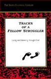 Tracks of a Fellow Struggler : How to Handle Grief, Claypool, John, 0914520350