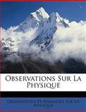 Observations Sur la Physique, Observations Et Memoires Su La Physique, 1147790353