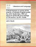 Critical Essays on Some of the Poems, of Several English Poets, John Scott, 1170150357