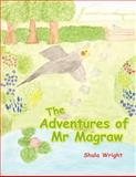 The Adventures of Mr Magraw, Shula Wright, 1467010359