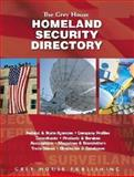 The Grey House Homeland Security Directory : Federal Agencies, State Agencies, Products and Services and Information Resources, , 1592370357