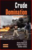 Crude Domination : An Anthropology of Oil, , 1782380353