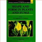 Shape and Form in Plants and Fungi, , 0123710359