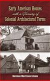 Early American Houses, Norman Morrison Isham, 0486460355
