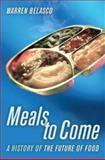 Meals to Come : A History of the Future of Food, Belasco, Warren James, 0520250354