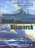 Hood and Bismarck : The Deep-Sea Discovery of an Epic Battle, Means, David and White, Rob, 0752220357