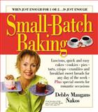 Small-Batch Baking, Debby Maugans Nakos, 0761130357