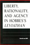 Liberty, Rationality, and Agency in Hobbes's Leviathan, Van Mill, David, 079145035X