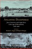 Atlantic Diasporas : Jews, Conversos, and Crypto-Jews in the Age of Mercantilism, 1500-1800, , 0801890357