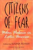Citizens of Fear : Urban Violence in Latin America, , 0813530350